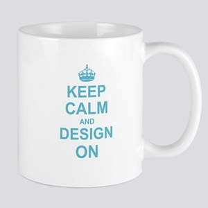 Keep Calm and Design on Mugs